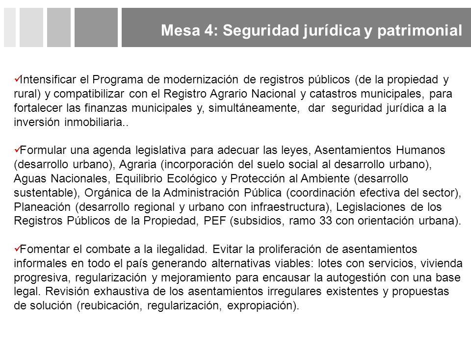 Mesa 4: Seguridad jurídica y patrimonial Intensificar el Programa de modernización de registros públicos (de la propiedad y rural) y compatibilizar co