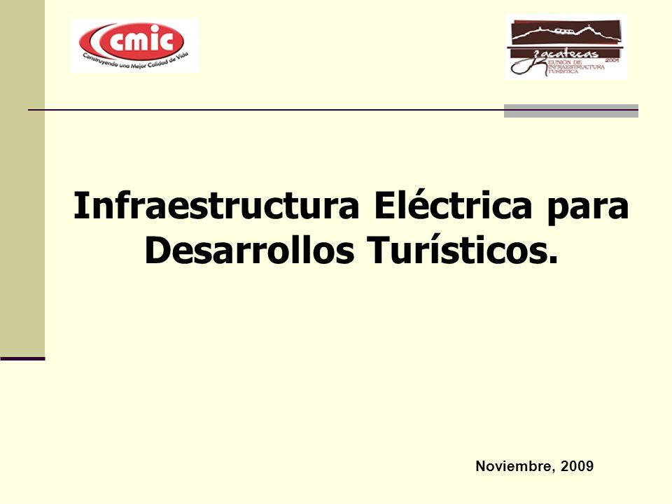 Infraestructura Eléctrica para Desarrollos Turísticos. Noviembre, 2009
