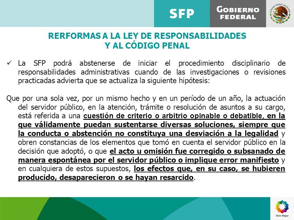 La SFP podrá abstenerse de iniciar el procedimiento disciplinario de responsabilidades administrativas cuando de las investigaciones o revisiones prac