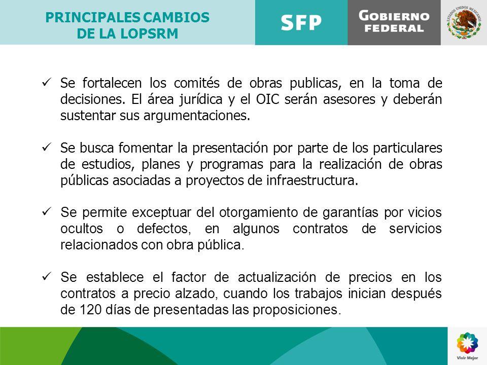 Se fortalecen los comités de obras publicas, en la toma de decisiones. El área jurídica y el OIC serán asesores y deberán sustentar sus argumentacione