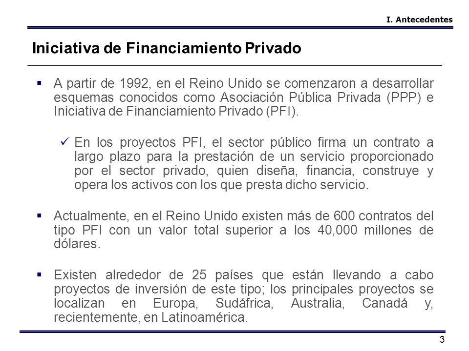 3 A partir de 1992, en el Reino Unido se comenzaron a desarrollar esquemas conocidos como Asociación Pública Privada (PPP) e Iniciativa de Financiamie