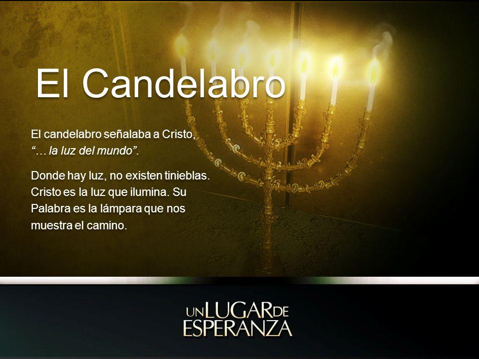 El candelabro señalaba a Cristo, … la luz del mundo.
