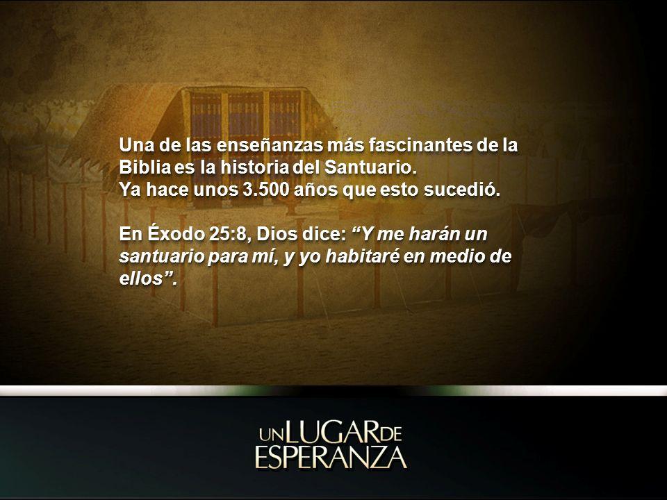 Una de las enseñanzas más fascinantes de la Biblia es la historia del Santuario.
