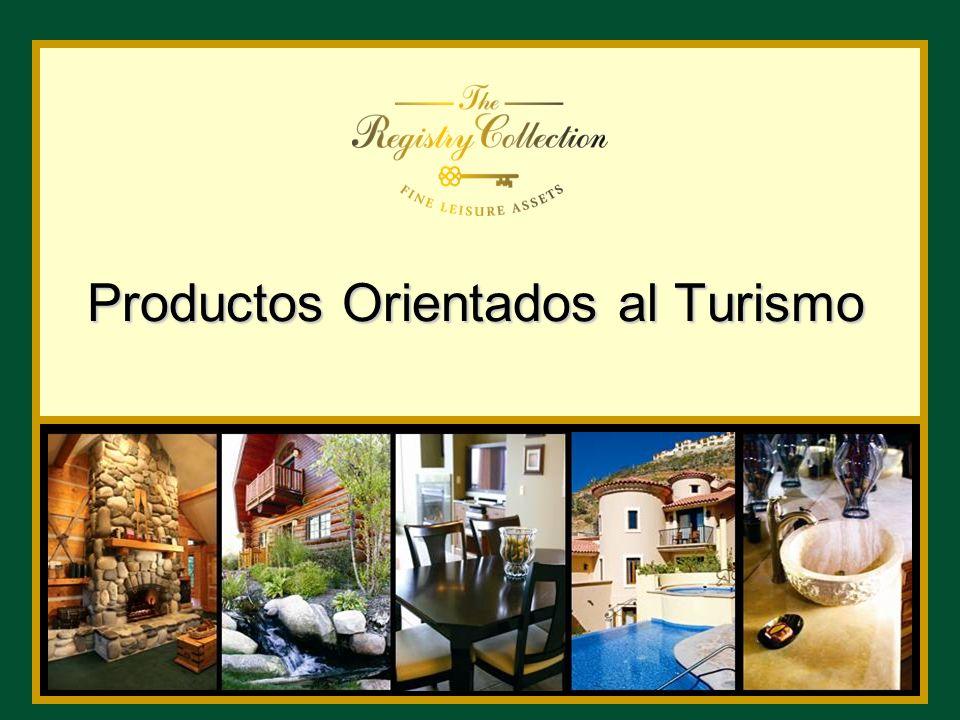 Productos orientados al Turismo Hotelería Tradicional Tiempo Compartido Propiedad Vacacional Departamentos de Descanso Club Residencial Privado Segmento del Mercado