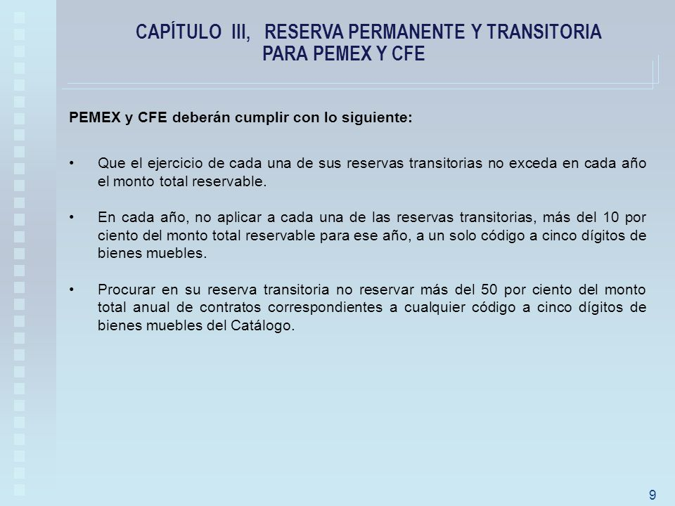 PEMEX y CFE deberán cumplir con lo siguiente: Que el ejercicio de cada una de sus reservas transitorias no exceda en cada año el monto total reservable.
