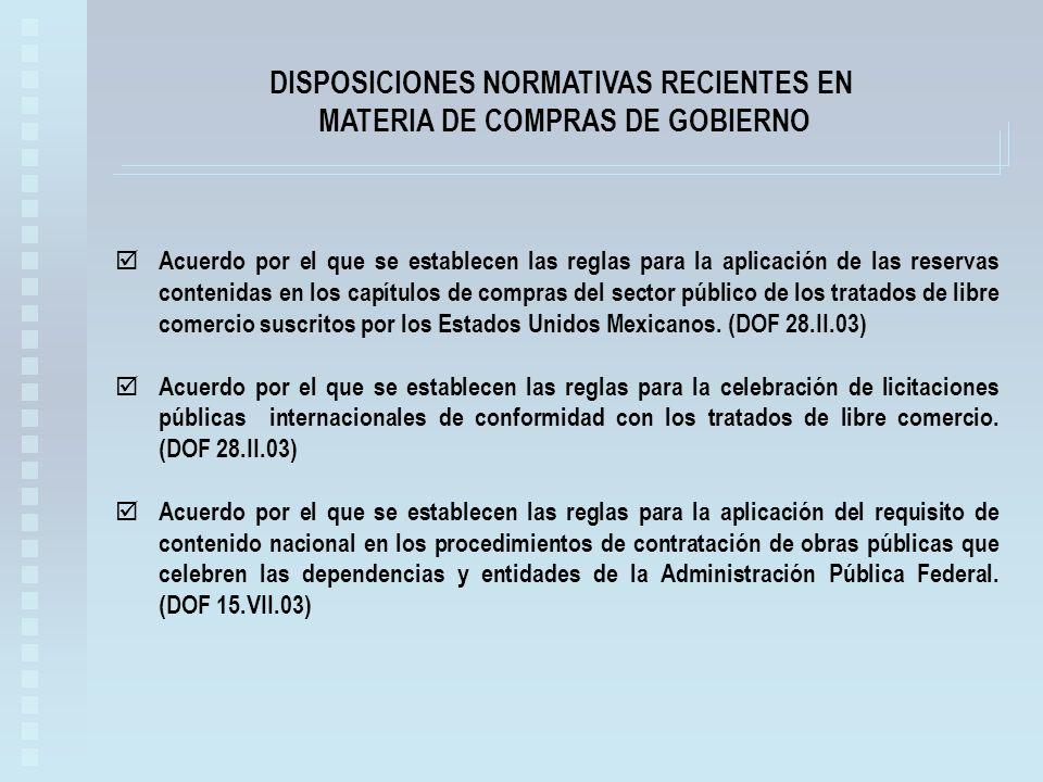 DISPOSICIONES NORMATIVAS RECIENTES EN MATERIA DE COMPRAS DE GOBIERNO Acuerdo por el que se establecen las reglas para la aplicación de las reservas contenidas en los capítulos de compras del sector público de los tratados de libre comercio suscritos por los Estados Unidos Mexicanos.