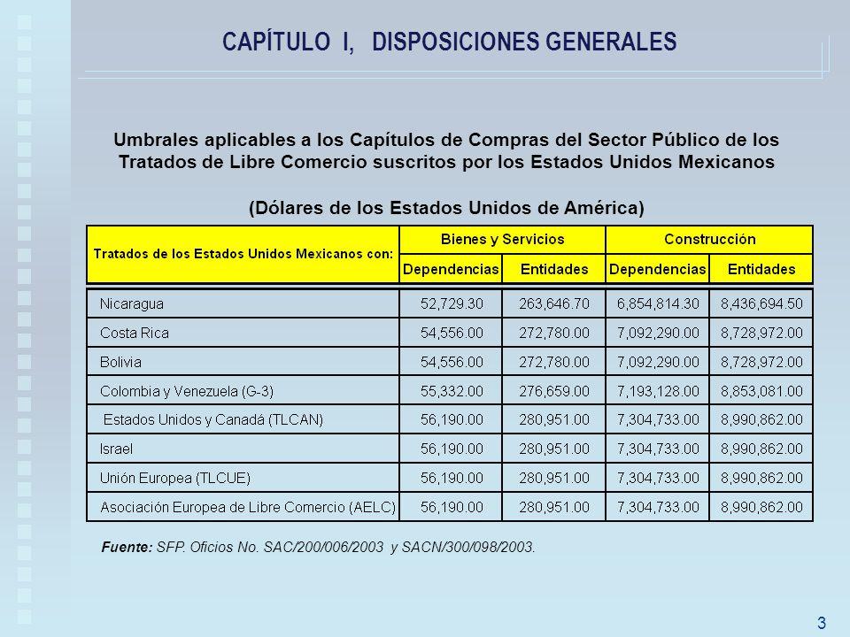 Umbrales aplicables a los Capítulos de Compras del Sector Público de los Tratados de Libre Comercio suscritos por los Estados Unidos Mexicanos (Dólares de los Estados Unidos de América) Fuente: SFP.