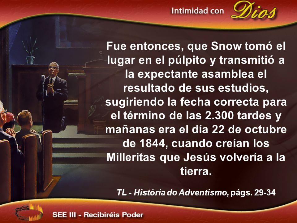 Fue entonces, que Snow tomó el lugar en el púlpito y transmitió a la expectante asamblea el resultado de sus estudios, sugiriendo la fecha correcta para el término de las 2.300 tardes y mañanas era el día 22 de octubre de 1844, cuando creían los Milleritas que Jesús volvería a la tierra.