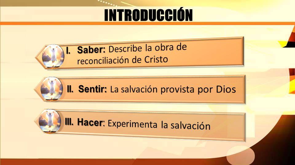 I.CRISTO RECONCILIADOR Según Rom 5:11 ¿Qué bendiciones obtenemos al ser reconciliados por Cristo.