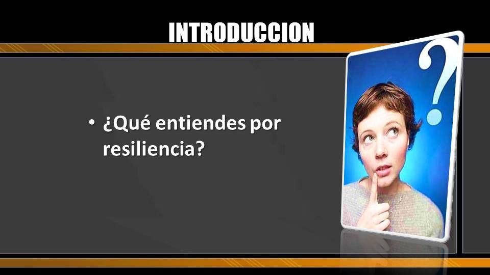 En psicología, el término resiliencia se refiere a la capacidad del hombre para sobreponerse a períodos de dolor emocional y traumas.