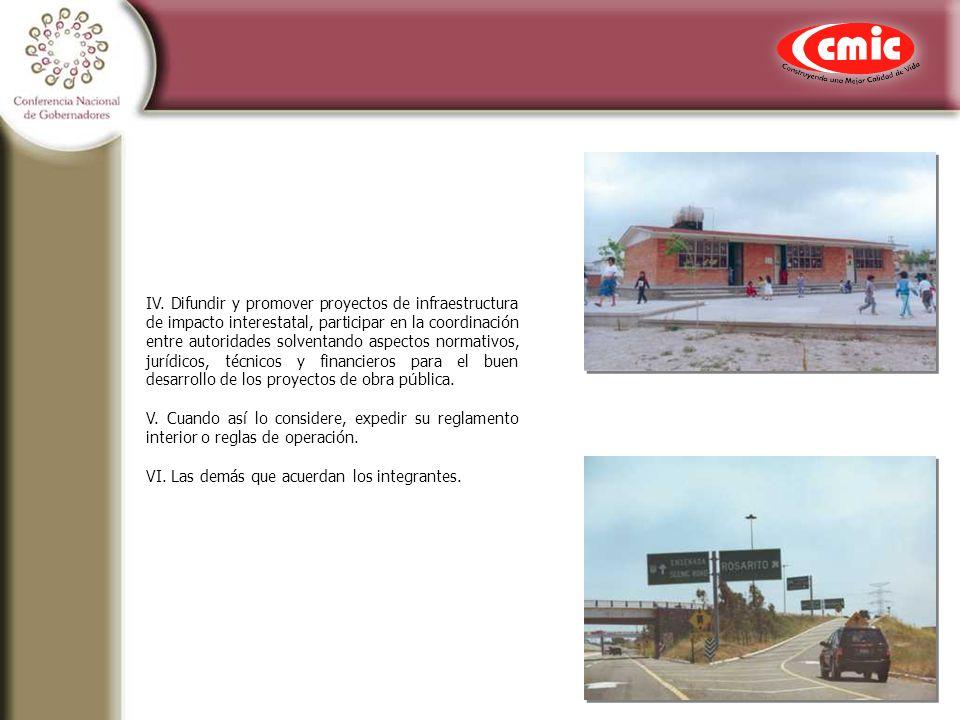 IV. Difundir y promover proyectos de infraestructura de impacto interestatal, participar en la coordinación entre autoridades solventando aspectos nor