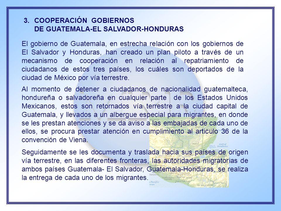 4.COSTE DE LA TRANSPORTACION DE MIGRANTES El pago del transporte de Los Estados Unidos Mexicanos hacia la ciudad de Guatemala es pagado por el gobierno de México y el de la Ciudad Capital de Guatemala hacia las fronteras del Salvador y Honduras es pagado por el gobierno de Guatemala.