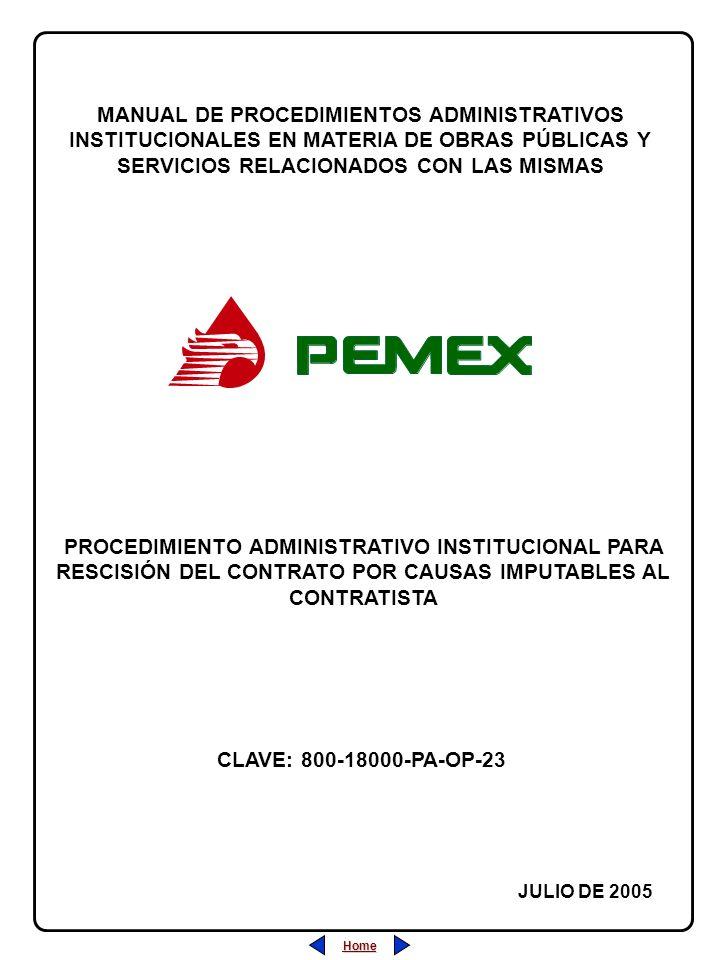 Home MANUAL DE PROCEDIMIENTOS ADMINISTRATIVOS INSTITUCIONALES EN MATERIA DE OBRAS PÚBLICAS Y SERVICIOS RELACIONADOS CON LAS MISMAS JULIO DE 2005 PROCEDIMIENTO ADMINISTRATIVO INSTITUCIONAL PARA RESCISIÓN DEL CONTRATO POR CAUSAS IMPUTABLES AL CONTRATISTA CLAVE: 800-18000-PA-OP-23