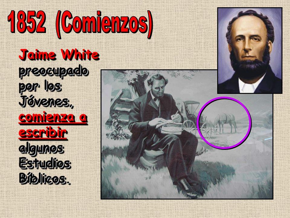 Jaime White preocupado por los Jóvenes, comienza a escribir algunos Estudios Bíblicos.