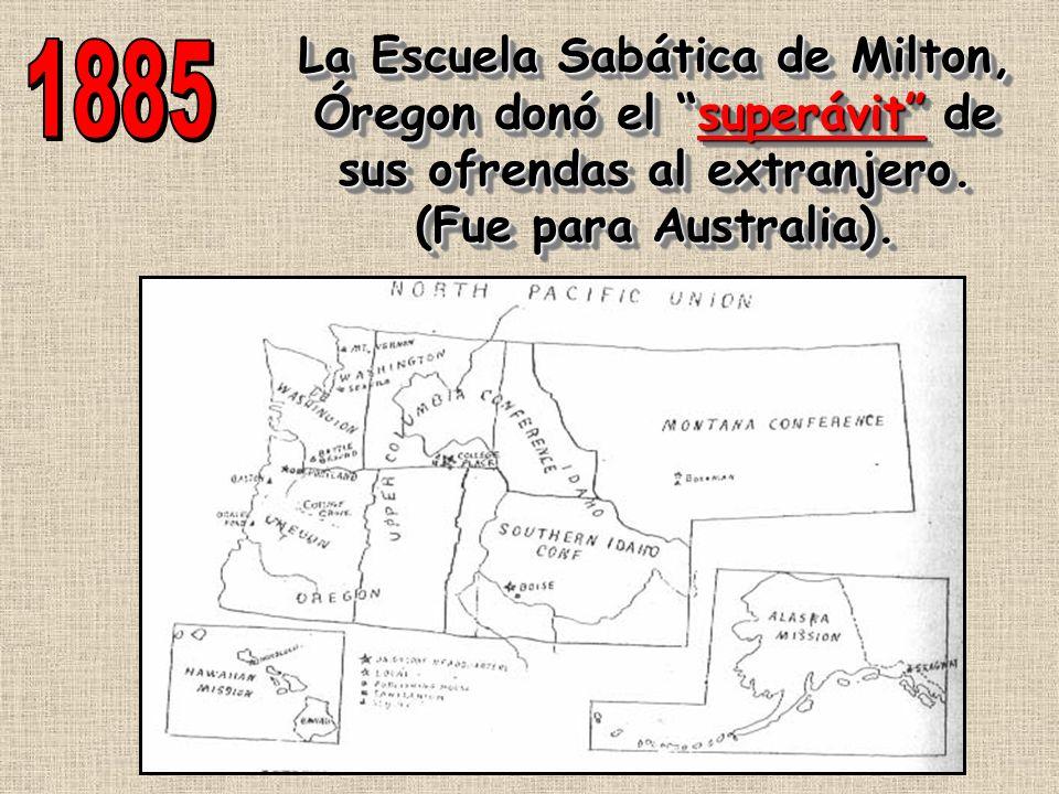 La Escuela Sabática de Milton, Óregon donó el superávit de sus ofrendas al extranjero. (Fue para Australia). La Escuela Sabática de Milton, Óregon don