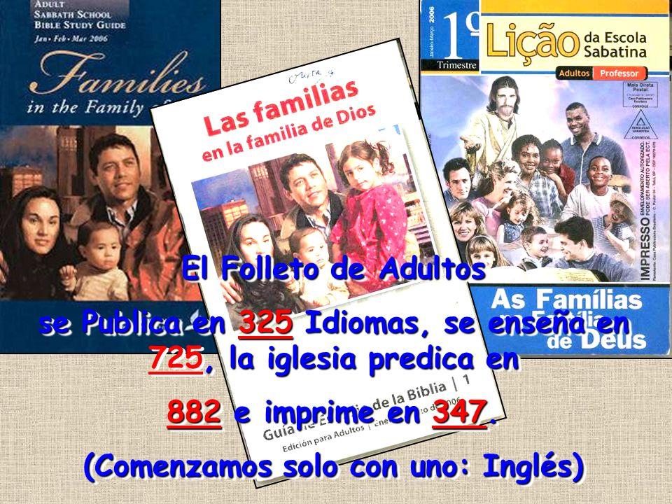 El Folleto de Adultos se Publica en 325 Idiomas, se enseña en, la iglesia predica en se Publica en 325 Idiomas, se enseña en 725, la iglesia predica e