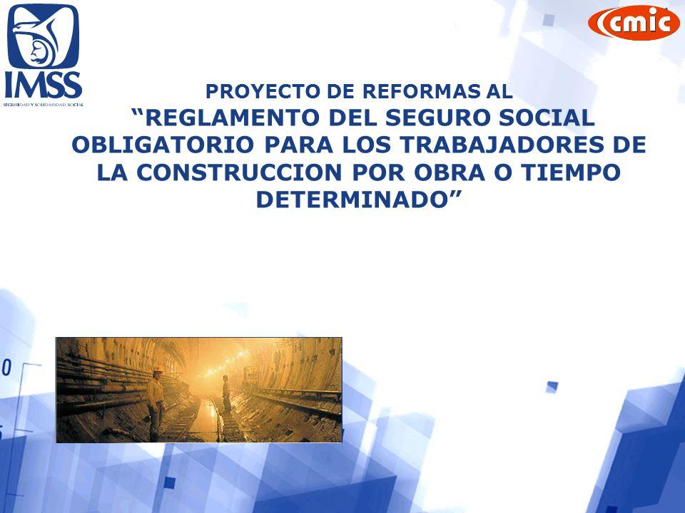 14 PROYECTO DE REFORMAS AL REGLAMENTO DEL SEGURO SOCIAL OBLIGATORIO PARA LOS TRABAJADORES DE LA CONSTRUCCION POR OBRA O TIEMPO DETERMINADO
