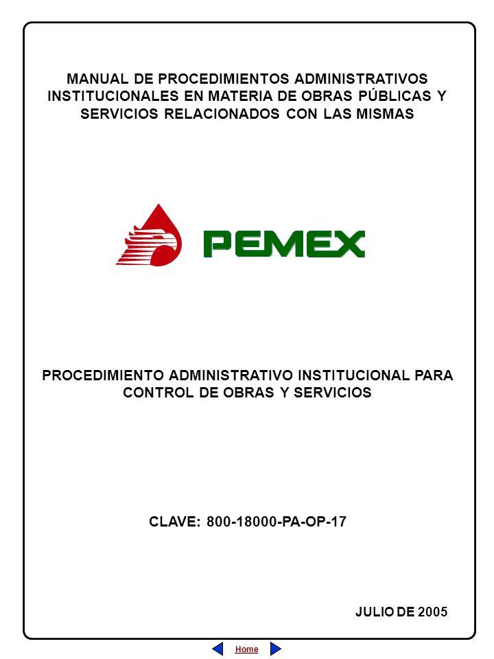 Home JULIO DE 2005 MANUAL DE PROCEDIMIENTOS ADMINISTRATIVOS INSTITUCIONALES EN MATERIA DE OBRAS PÚBLICAS Y SERVICIOS RELACIONADOS CON LAS MISMAS PROCEDIMIENTO ADMINISTRATIVO INSTITUCIONAL PARA CONTROL DE OBRAS Y SERVICIOS CLAVE: 800-18000-PA-OP-17