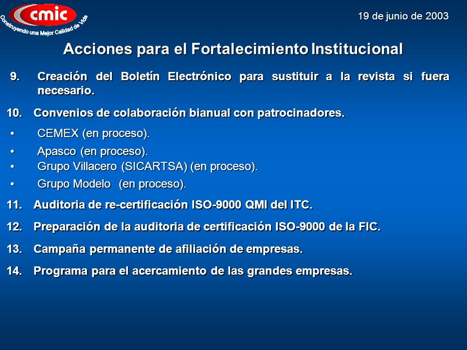 19 de junio de 2003 10.Convenios de colaboración bianual con patrocinadores. Acciones para el Fortalecimiento Institucional 9.Creación del Boletín Ele