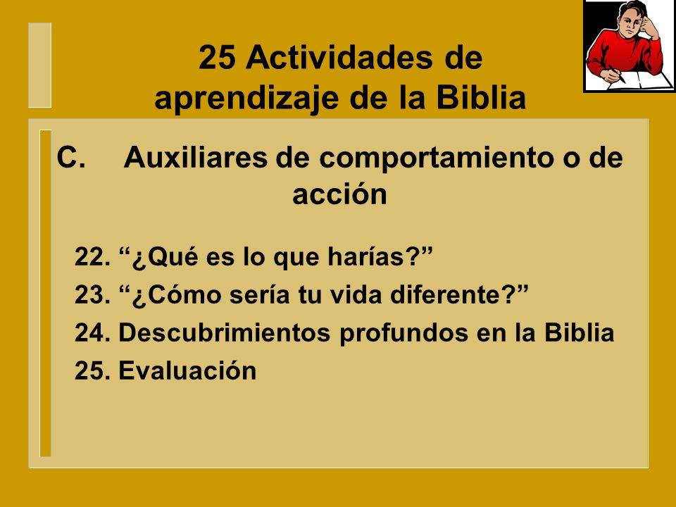 25 Actividades de aprendizaje de la Biblia 7. Ideas en general 8. Ideas de grupo 9. Discusiones de grupo 10. Círculo de respuesta 11. Reacción en cade