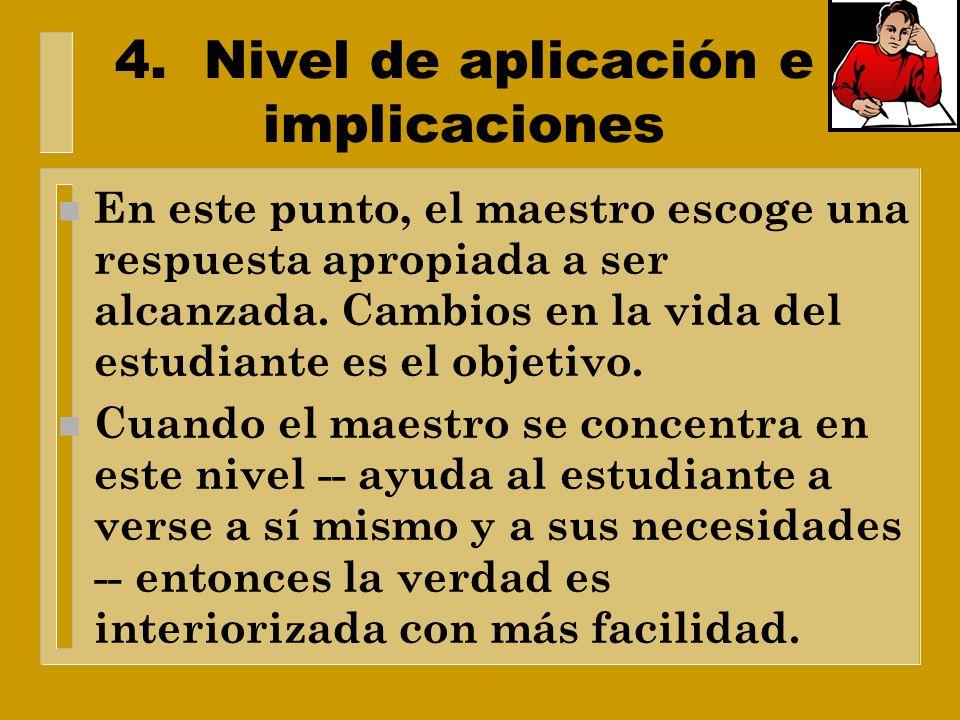 4. Nivel de aplicación e implicaciones n Este nivel está en un punto todavía más alto que los niveles de aprendizaje. n Su enfoque es hacer que el est