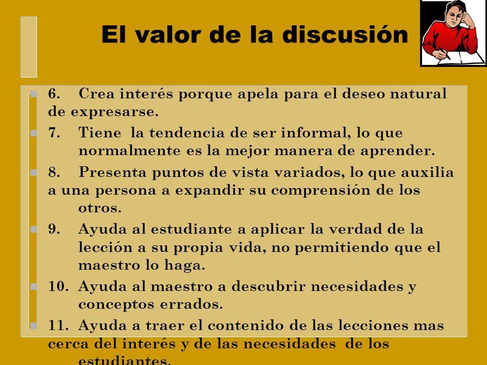 El valor de la discusión n 1.La discusión viene acompañada de una variedad de informaciones, ideas, actitudes y habilidades. n 2.Las soluciones del gr