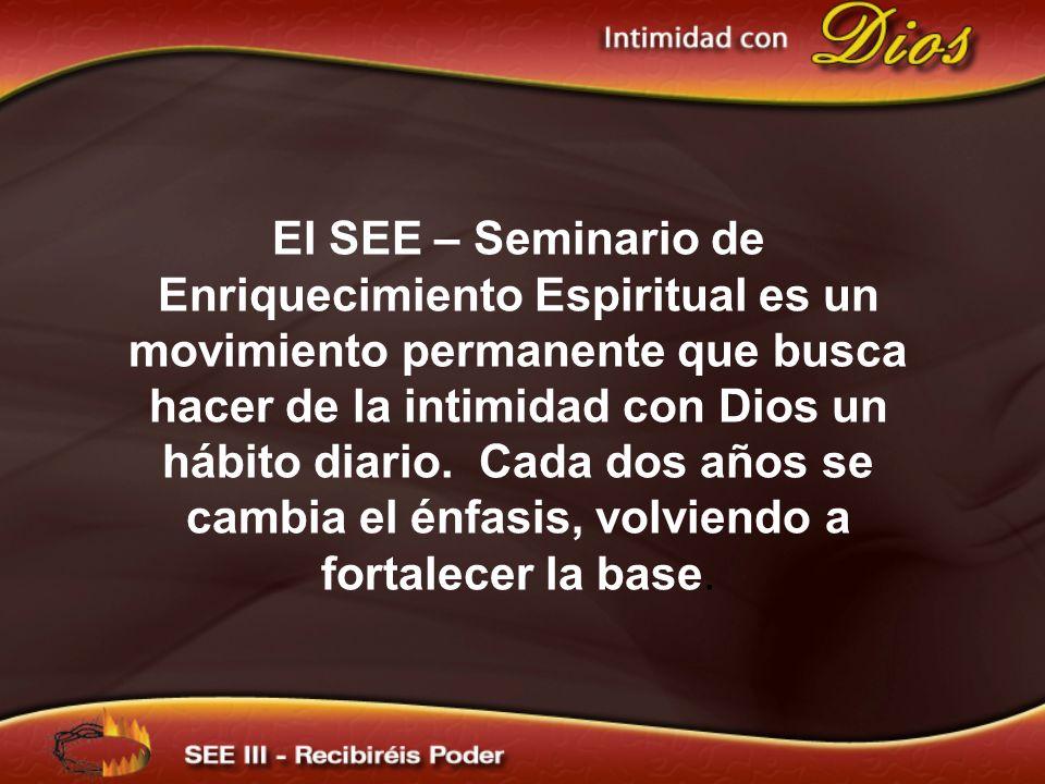 El SEE – Seminario de Enriquecimiento Espiritual es un movimiento permanente que busca hacer de la intimidad con Dios un hábito diario. Cada dos años