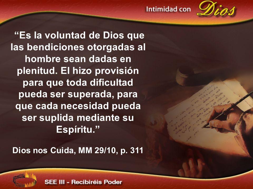 Es la voluntad de Dios que las bendiciones otorgadas al hombre sean dadas en plenitud. El hizo provisión para que toda dificultad pueda ser superada,