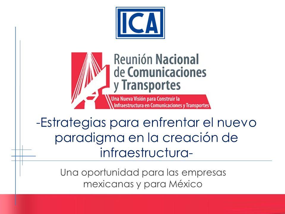 -Estrategias para enfrentar el nuevo paradigma en la creación de infraestructura- Una oportunidad para las empresas mexicanas y para México
