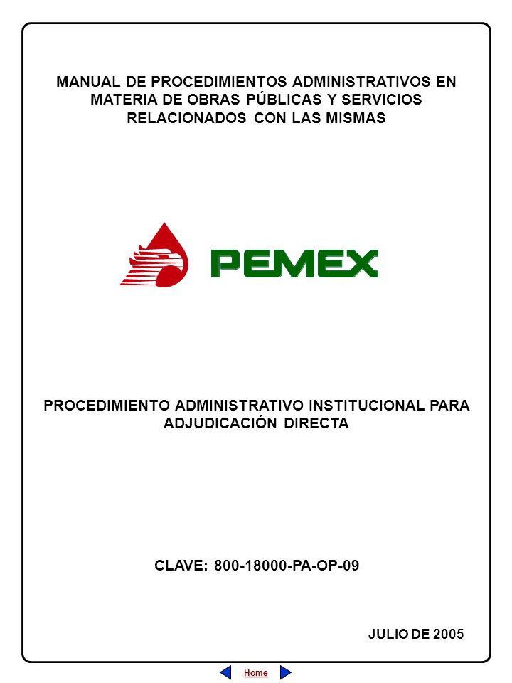 PROCEDIMIENTO ADMINISTRATIVO PARA PLANEACIÓN DE OBRAS Y SERVICIOS CLAVE: 800-18000-PA-OP-09 REVISIÓN: 0 FECHA: JULIO/2005 HOJA: PROCEDIMIENTO ADMINISTRATIVO INSTITUCIONAL PARA ADJUDICACIÓN DIRECTA Home Salir Índice Home Salir Índice ÍNDICE 1 de 16 1.- Desarrollo (Descripción de las Actividades)....................................