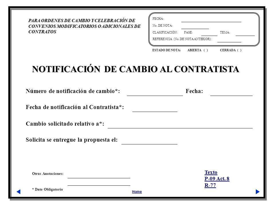Otras Anotaciones: * Dato Obligatorio PARA ORDENES DE CAMBIO Y CELEBRACIÓN DE CONVENIOS MODIFICATORIOS O ADICIONALES DE CONTRATOS Home FECHA: No.