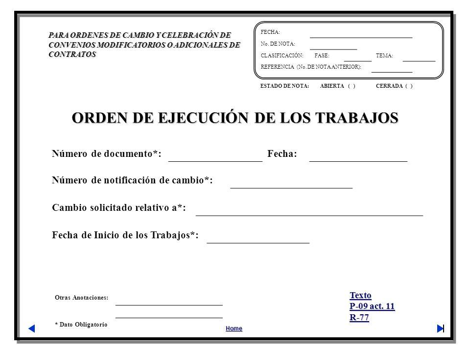 Otras Anotaciones: * Dato Obligatorio PARA ORDENES DE CAMBIO Y CELEBRACIÓN DE CONVENIOS MODIFICATORIOS O ADICIONALES DE CONTRATOS Home FECHA: No. DE N
