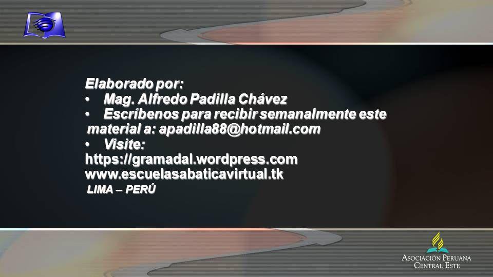 Elaborado por: Mag. Alfredo Padilla ChávezMag. Alfredo Padilla Chávez Escríbenos para recibir semanalmente este material a: apadilla88@hotmail.comEscr