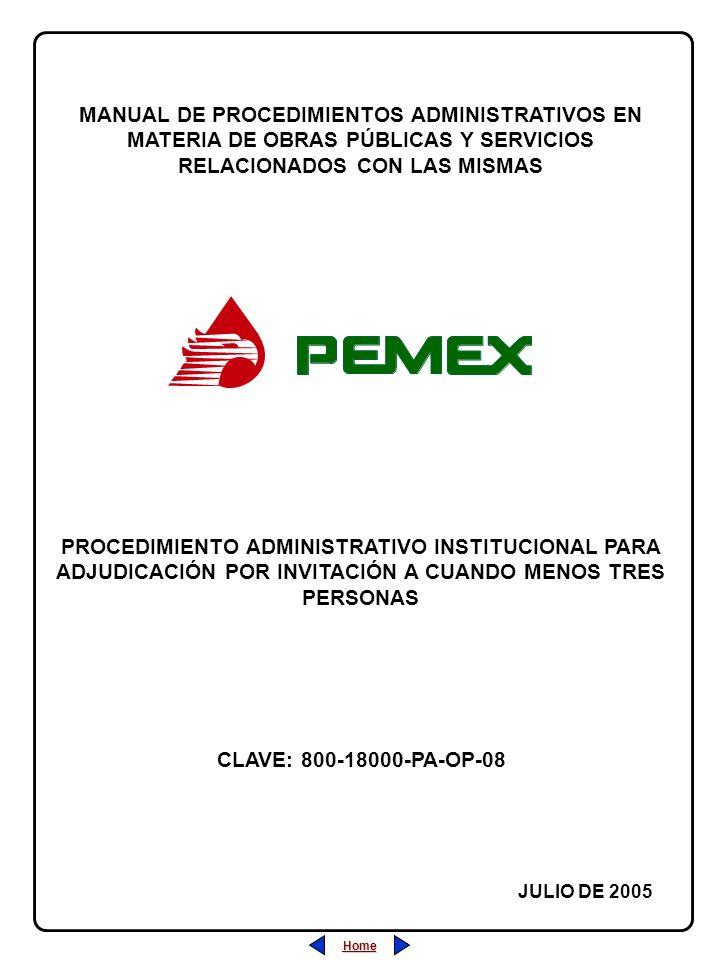 Home Salir Índice Home Salir Índice PROCEDIMIENTO ADMINISTRATIVO PARA PLANEACIÓN DE OBRAS Y SERVICIOS CLAVE: 800-18000-PA-OP-08 REVISIÓN: 0 FECHA: JULIO/2005 HOJA: PROCEDIMIENTO ADMINISTRATIVO INSTITUCIONAL PARA ADJUDICACIÓN POR INVITACIÓN A CUANDO MENOS TRES PERSONAS 16.-Inicia nuevamente, a solicitud del Área Responsable de la Ejecución de los Trabajos, el Procedimiento de Contratación bajo la modalidad de Invitación a Cuando Menos Tres Personas o en su caso inicia el de Adjudicación Directa si ya se ha declarado desierto por segunda ocasión el procedimiento anterior.