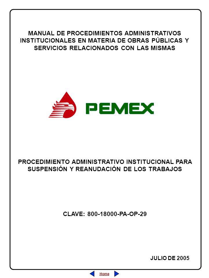 Home MANUAL DE PROCEDIMIENTOS ADMINISTRATIVOS INSTITUCIONALES EN MATERIA DE OBRAS PÚBLICAS Y SERVICIOS RELACIONADOS CON LAS MISMAS JULIO DE 2005 CLAVE: 800-18000-PA-OP-29 PROCEDIMIENTO ADMINISTRATIVO INSTITUCIONAL PARA SUSPENSIÓN Y REANUDACIÓN DE LOS TRABAJOS