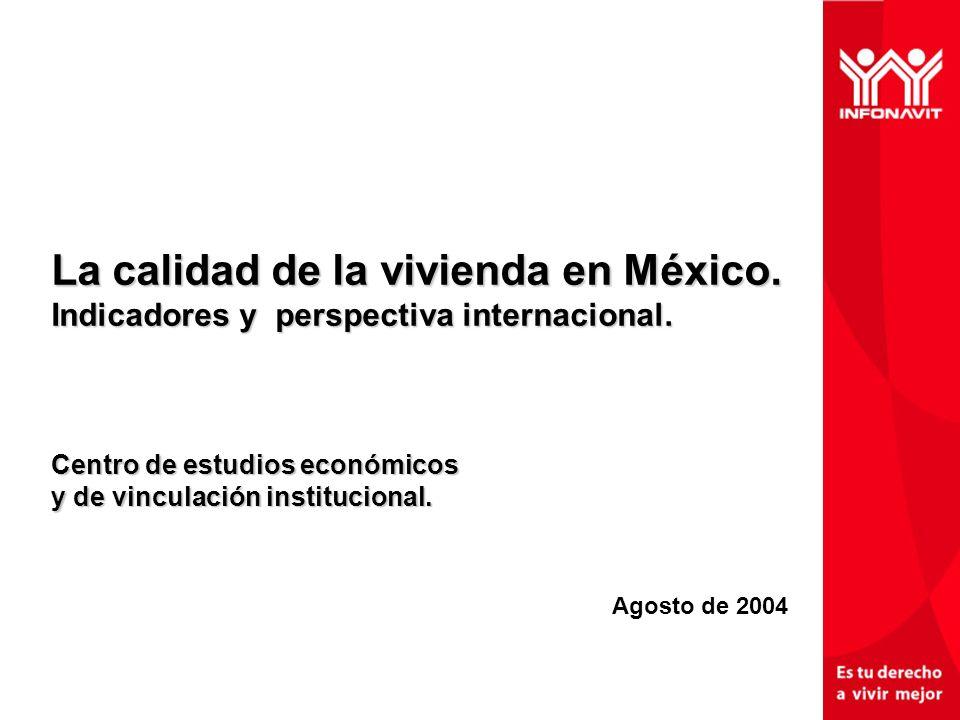 La calidad de la vivienda en México. Indicadores y perspectiva internacional.