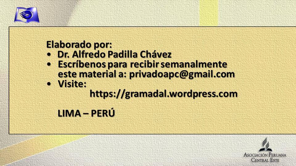 Elaborado por: Dr. Alfredo Padilla ChávezDr. Alfredo Padilla Chávez Escríbenos para recibir semanalmente este material a: privadoapc@gmail.comEscríben