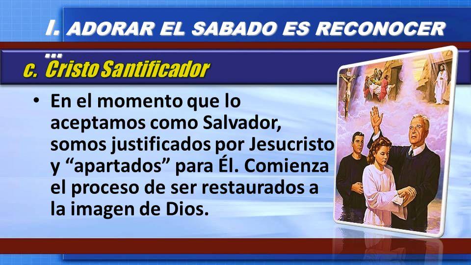 En el momento que lo aceptamos como Salvador, somos justificados por Jesucristo y apartados para Él. Comienza el proceso de ser restaurados a la image