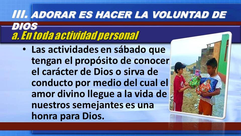 Las actividades en sábado que tengan el propósito de conocer el carácter de Dios o sirva de conducto por medio del cual el amor divino llegue a la vid