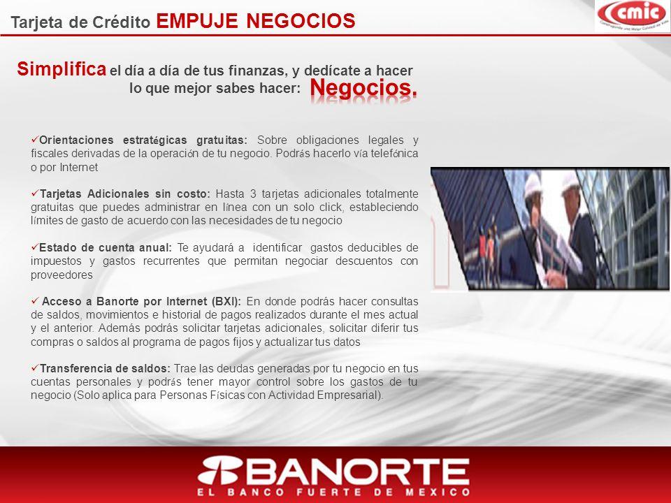 Tarjeta de Crédito EMPUJE NEGOCIOS Orientaciones estrat é gicas gratuitas: Sobre obligaciones legales y fiscales derivadas de la operaci ó n de tu negocio.