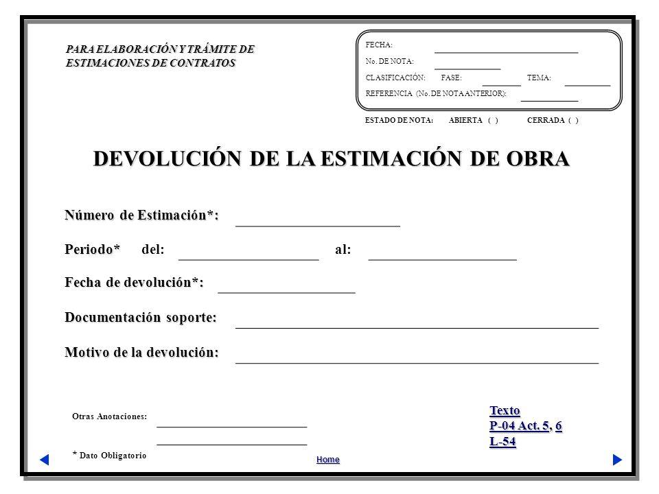 Otras Anotaciones: * Dato Obligatorio PARA ELABORACIÓN Y TRÁMITE DE ESTIMACIONES DE CONTRATOS Home FECHA: No.