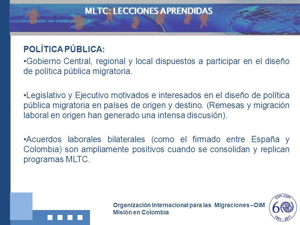 Organización Internacional para las Migraciones –OIM Misión en Colombia MLTC: LECCIONES APRENDIDAS POLÍTICA PÚBLICA: Gobierno Central, regional y loca