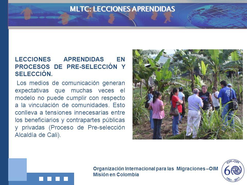 Organización Internacional para las Migraciones –OIM Misión en Colombia MLTC: LECCIONES APRENDIDAS LECCIONES APRENDIDAS EN PROCESOS DE PRE-SELECCIÓN Y