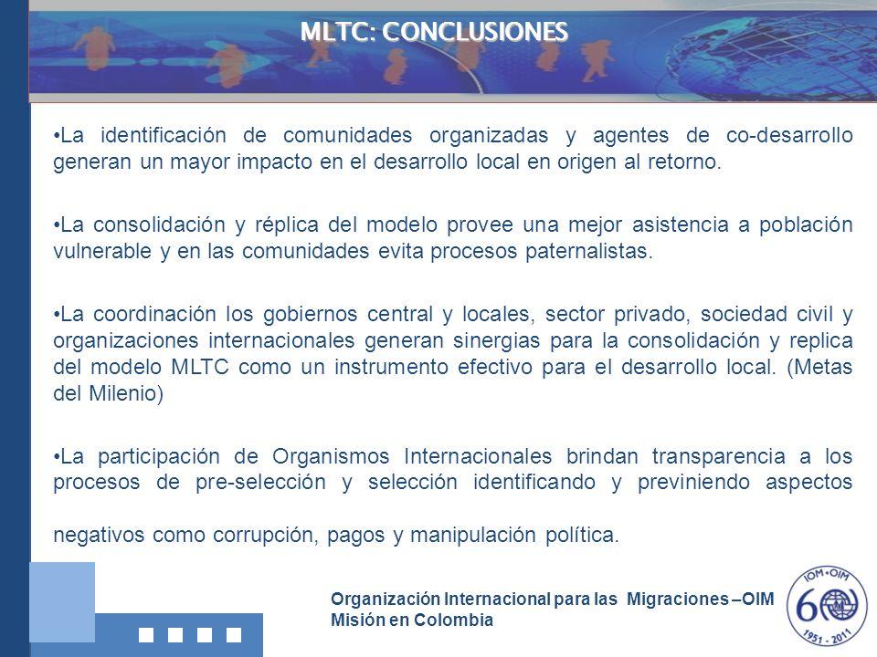 Organización Internacional para las Migraciones –OIM Misión en Colombia MLTC: CONCLUSIONES La identificación de comunidades organizadas y agentes de c