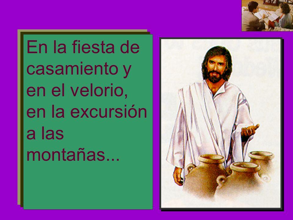 Jesús estaba en la Iglesia, en el trabajo y en el descanso...