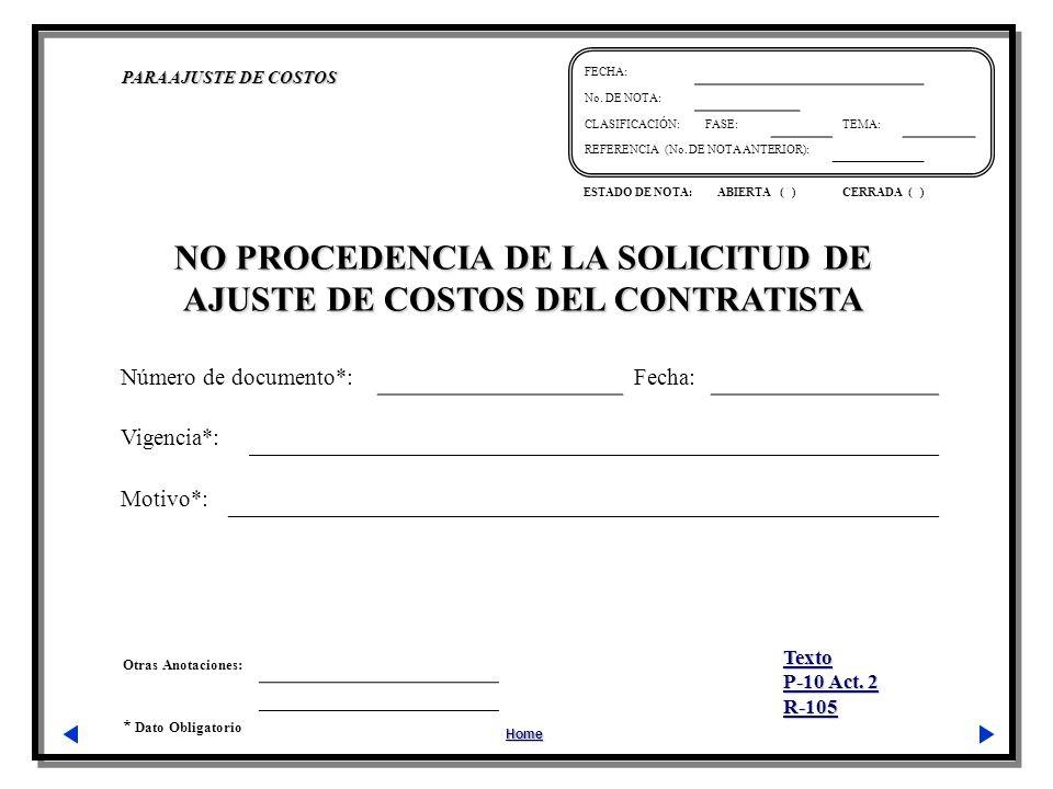 Otras Anotaciones: * Dato Obligatorio PARA AJUSTE DE COSTOS Home FECHA: No. DE NOTA: CLASIFICACIÓN:FASE:TEMA: REFERENCIA (No. DE NOTA ANTERIOR): ESTAD