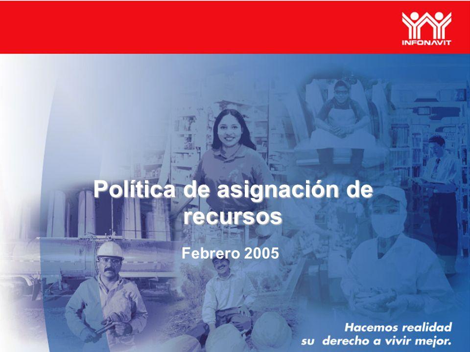 Febrero 2005 Política de asignación de recursos