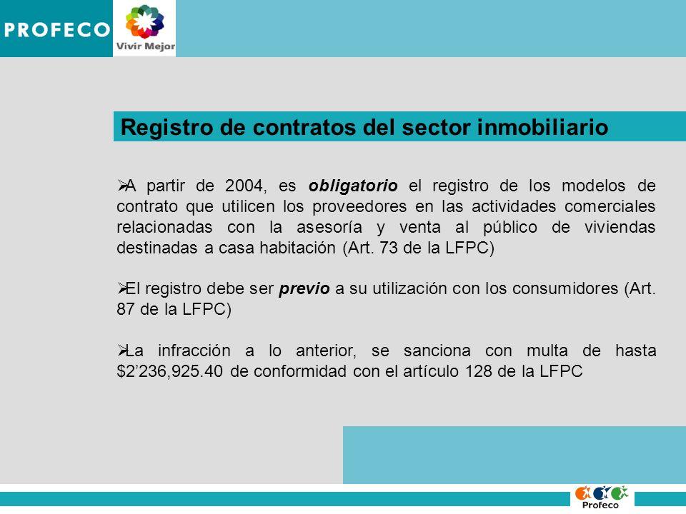 IMPROCEDENCIA DE LA DENUNCIA Registro de contratos del sector inmobiliario A partir de 2004, es obligatorio el registro de los modelos de contrato que