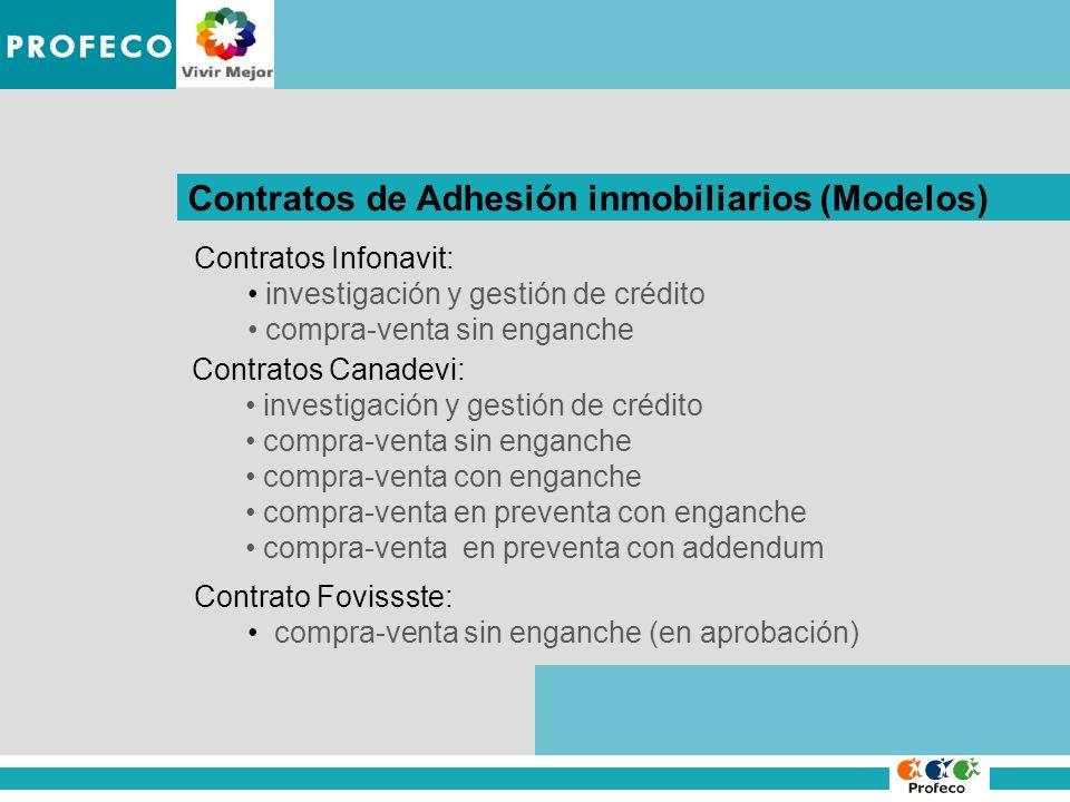 IMPROCEDENCIA DE LA DENUNCIA Contratos de Adhesión inmobiliarios (Modelos) Contratos Canadevi: investigación y gestión de crédito compra-venta sin eng