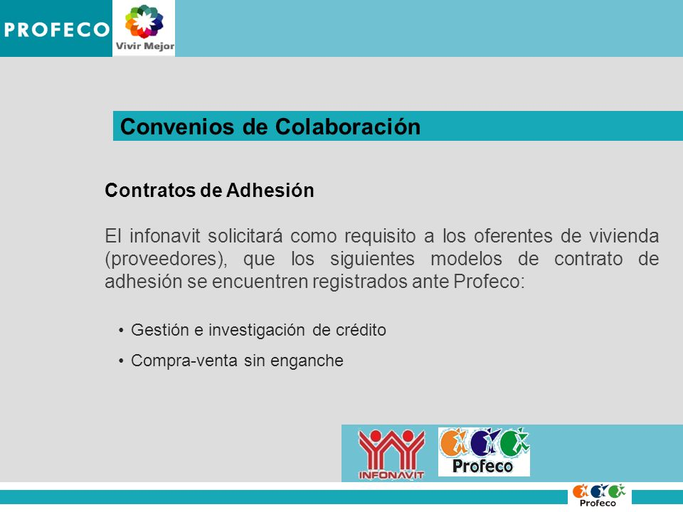 IMPROCEDENCIA DE LA DENUNCIA Convenios de Colaboración Contratos de Adhesión El infonavit solicitará como requisito a los oferentes de vivienda (prove